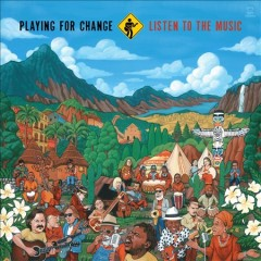 Listen to the Music /  Playing for Change. - Playing for Change.