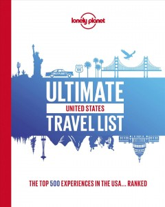 Ultimate United States travel list : the top 500 experiences in the USA ... ranked.