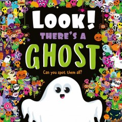 Look! there's a ghost : can you spot them all? / illustrated by Nicola Anderson.