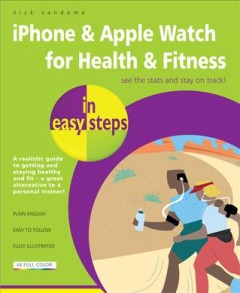 iPhone & Apple Watch for health & fitness /  Nick Vandome.