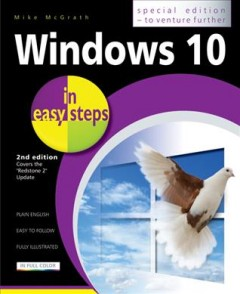 Windows 10 in easy steps /  Mike McGrath.