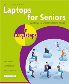 Laptops for seniors in easy steps : Windows 10 / Nick Vandome.
