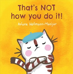 That's NOT how you do it! /  Ariane Hofmann-Maniyar.