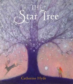 The Star Tree /  Catherine Hyde. - Catherine Hyde.