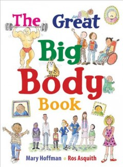 The great big body book /  Mary Hoffman and Ros Asquith. - Mary Hoffman and Ros Asquith.