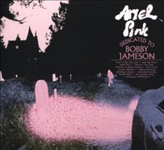 Dedicated to Bobby Jameson /  Ariel Pink.