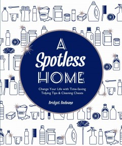 A spotless home /  Bridget Bodoano.