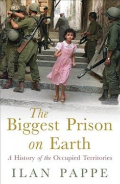 The bureaucracy of evil : the history of the Israeli occupation / Ilan Pappé.