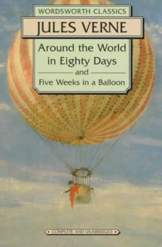 Around the world in eighty days ; and Five weeks in a balloon /  Jules Verne.