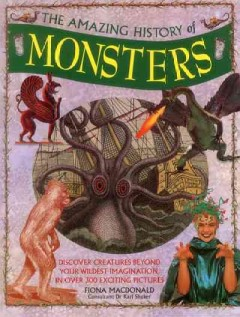 The amazing history of monsters /  Fiona Macdonald. - Fiona Macdonald.
