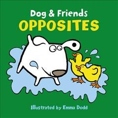 Opposites /  illustrated by Emma Dodd.