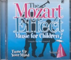 The Mozart effect, music for children, volume 1 : tune up your mind / compiled by Don Campbell. - compiled by Don Campbell.