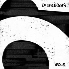 No. 6 collaborations project /  Ed Sheeran. - Ed Sheeran.