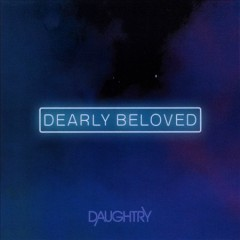 Dearly beloved /  Daughtry. - Daughtry.