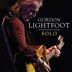 Solo /  Gordon Lightfoot. - Gordon Lightfoot.
