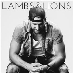 Lambs & Lions /  Chase Rice.