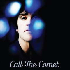Call the comet /  Johnny Marr. - Johnny Marr.