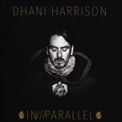 In///parallel /  Dhani Harrison.