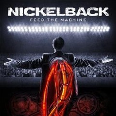 Feed the machine /  Nickelback.
