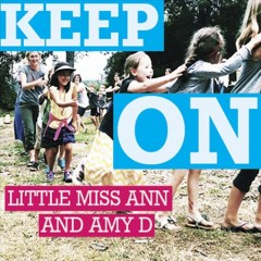Keep on /  Little Miss Ann and Amy D.