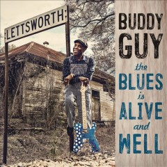 The blues is alive and well /  Buddy Guy. - Buddy Guy.