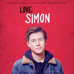 Love, Simon : original motion picture soundtrack.