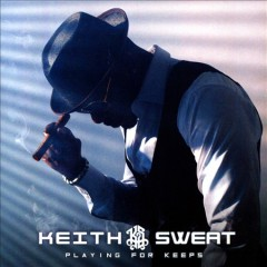 Playing for keeps /  Keith Sweat. - Keith Sweat.