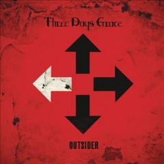 Outsider /  Three Days Grace. - Three Days Grace.