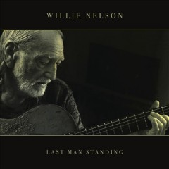 Last man standing /  Willie Nelson.