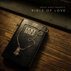 Bible of love /  Snoop Dogg. - Snoop Dogg.