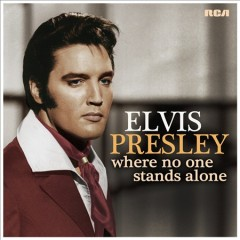 Where no one stands alone /  Elvis Presley. - Elvis Presley.
