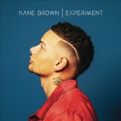Experiment /  Kane Brown. - Kane Brown.