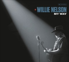 My way /  Willie Nelson. - Willie Nelson.