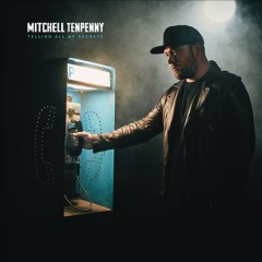 Telling all my secrets / Mitchell Tenpenny - Mitchell Tenpenny