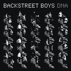 DNA /  Backstreet Boys.