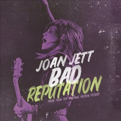 Bad reputation : music from the original motion picture [soundtrack] / Joan Jett. - Joan Jett.