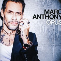 Opus /  Marc Anthony. - Marc Anthony.