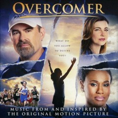 Overcomer : music from and inspired by the original motion picture [soundtrack].