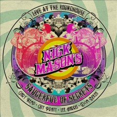 Live at The Roundhouse /  Nick Mason's Saucerful of Secrets. - Nick Mason's Saucerful of Secrets.