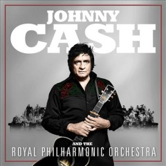 Johnny Cash and the Royal Philharmonic Orchestra.