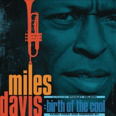 Music from and inspired by Birth of the cool [soundtrack] /  Miles Davis. - Miles Davis.