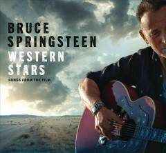Western stars : songs from the film [soundtrack] / Bruce Springsteen.