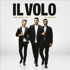 10 years : the best of / Il Volo. - Il Volo.