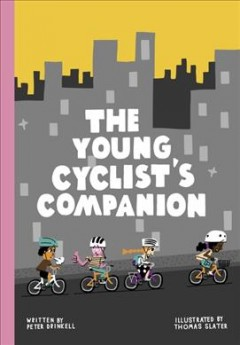 The young cyclist's companion /  Peter Drinkell ; illustrated by Thomas Slater. - Peter Drinkell ; illustrated by Thomas Slater.