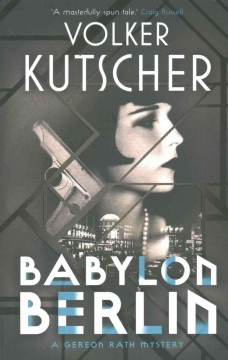 Babylon Berlin /  Volker Kutscher ; translated by Niall Sellar. - Volker Kutscher ; translated by Niall Sellar.