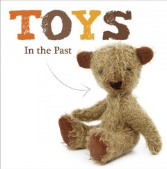 Toys in the past /  written by Joanna Brundle. - written by Joanna Brundle.