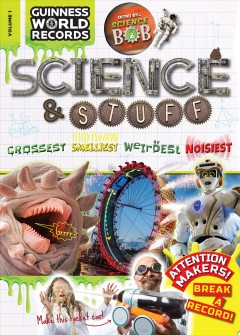 Guinness World Records : science & stuff.