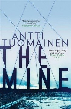 The mine /  Antti Tuomainen ; translated by David Hackston. - Antti Tuomainen ; translated by David Hackston.