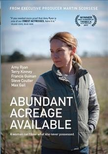 Abundant acreage available /  produced by Kate Churchil and Angus Maclachlan ; written and directed by Angus MacLachlan.