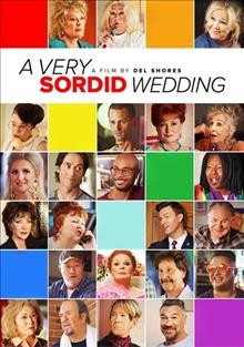 A very sordid wedding /  produced by Emerson Collins, Del Shores ; written and directed by Del Shores.